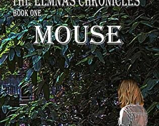Mouse – The Elmnas Chronicles Book One